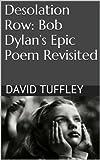Desolation Row: Bob Dylan's Epic Poem Revisited (English Edition)
