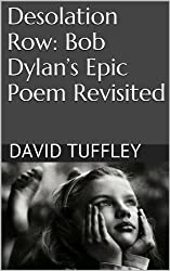 Desolation Row: Bob Dylan's Epic Poem Revisited