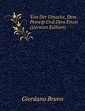Von Der Ursache, Dem Princip Und Dem Einen (German Edition)