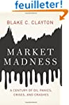 Market Madness: A Century of Oil Pani...