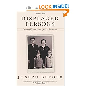 Displaced Persons: Growing Up American After the Holocaust Joseph Berger