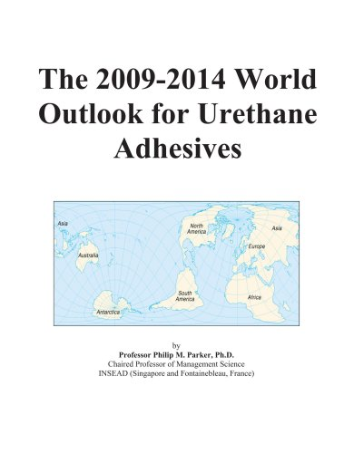 the-2009-2014-world-outlook-for-urethane-adhesives