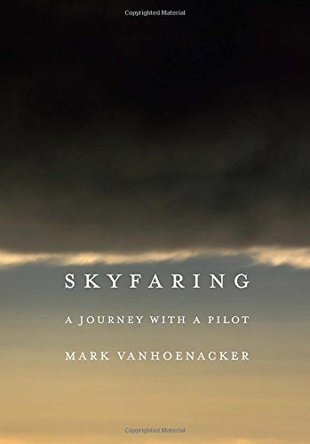 Skyfaring: A Journey with a Pilot ISBN-13 9780385351812