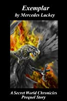 Exemplar: A Secret World Chronicles Prequel Story (The Secret World Chronicles) (English Edition)
