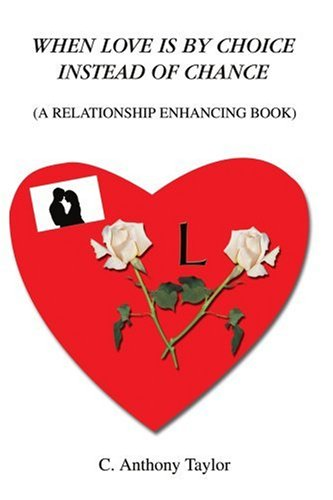 When Love Is by Choice Instead of Chance: A Relationship Enhancing Book