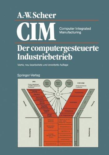 CIM Computer Integrated Manufacturing: Der computergesteuerte Industriebetrieb  [Scheer, August-Wilhelm] (Tapa Dura)