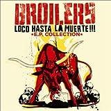 Songtexte von Broilers - Loco Hasta La Muerte - E.P. Collection