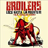 "Loco Hasta la Muerta - EP-Collectionvon ""Broilers"""