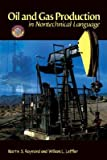 img - for Oil & Gas Production in Nontechnical Language [OIL & GAS PROD IN NONTECHN] book / textbook / text book