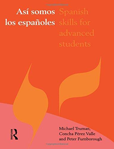 Asi Somos Los Espanoles: Spanish Skills for Advanced Students