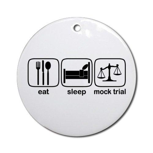 Eat Sleep Mock Trial Ornament Round Round Ornament