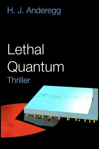 Lethal Quantum: Thriller
