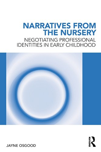 Narratives From The Nursery: Negotiating Professional Identities In Early Childhood front-776830