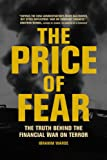 The Price of Fear: The Truth behind the Financial War on Terror
