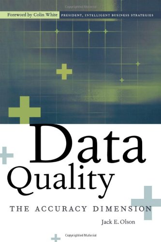 "Jack E. Olsen, ""Data Quality: The Accuracy Dimension"""