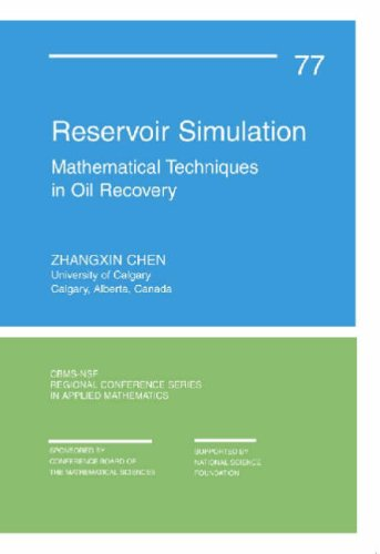Reservoir Simulation: Mathematical Techniques in Oil Recovery (CBMS-NSF Regional Conference Series in Applied Mathematics)