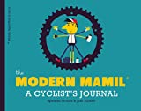 img - for The Modern MAMIL (Middle Aged Man in Lycra): A Cyclist's Journal book / textbook / text book
