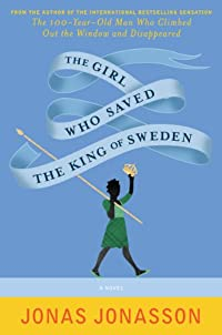 The Girl Who Saved The King Of Sweden by Jonas Jonasson ebook deal
