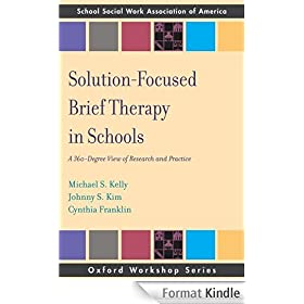 Solution Focused Brief Therapy in Schools: A 360 Degree View of Research and Practice (Oxford Workshop Series)