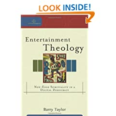 Entertainment Theology: New-Edge Spirituality in a Digital Democracy (Cultural Exegesis)