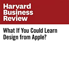What If You Could Learn Design from Apple? Other by Mark Bonchek Narrated by Fleet Cooper