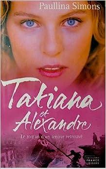 Tatiana et alexandre le roman d 39 un amour retrouv for Autobiographie d un amour alexandre jardin