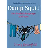 Damp Squid: The English Language Laid Bare ~ Jeremy Butterfield