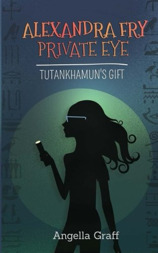 Alexandra Fry, Private Eye: Tutankhamun's Gift (Volume 2) (Alexandra Fry Private Eye compare prices)