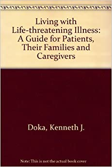 Amazon.com: Living with Life-Threatening Illness: A Guide ...