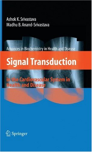 Signal Transduction In The Cardiovascular System In Health And Disease (Advances In Biochemistry In Health And Disease)