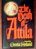 The Death of Attila (0394473094) by Holland, Cecelia