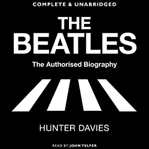 The Beatles: The Authorised Biography | [Hunter Davies]