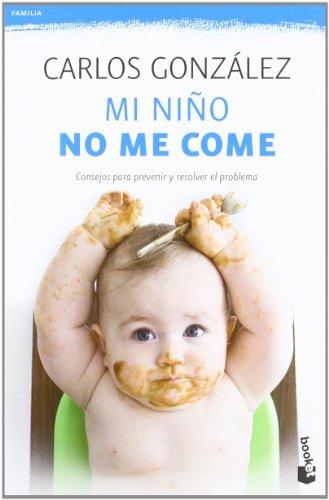 Mi niño no me come: Consejos para prevenir y resolver el problema (Familia)