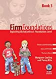 img - for Firm Foundations: Bk. 3: Exploring Christianity at Foundation Level book / textbook / text book