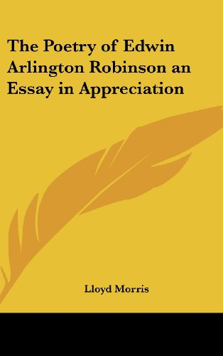 The Poetry of Edwin Arlington Robinson an Essay in Appreciation
