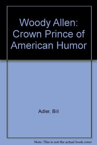Woody Allen: Crown Prince of American Humor