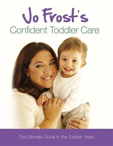 jo-frosts-confident-toddler-care-the-ultimate-guide-to-the-toddler-years