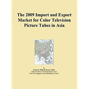 The 2009 Import and Export Market for Color Television Picture Tubes in Spain Icon Group International