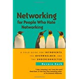 "Networking for People Who Hate Networking: A Field Guide for Introverts, the Overwhelmed, and the Underconnectedvon ""Devora Zack"""