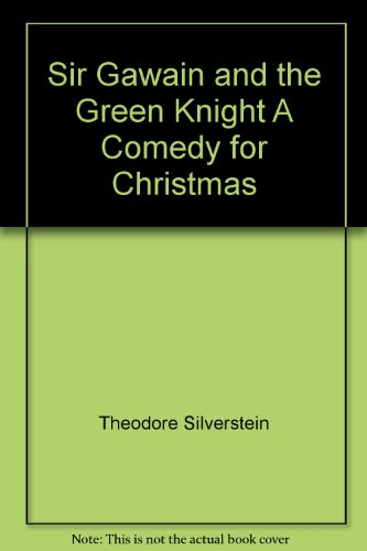Sir Gawain and the Green Knight A Comedy for Christmas A Comedy for Christmas