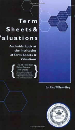 Download Term Sheets & Valuations - A Line by Line Look at the Intricacies of Term Sheets & Valuations (Bigwig Briefs)