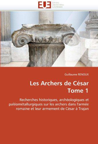 Les Archers de Cesar Tome 1