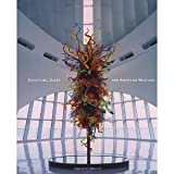 Sculpture, Glass and American Museums [Hardcover] [2005] Martha Drexler Lynn