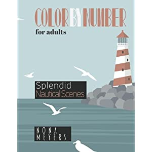 Color By Number For Adults: Splendid Nautical Scenes