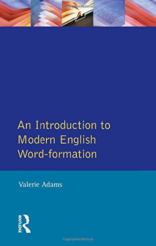 An Introduction to Modern English Word-Formation (English Language Series)