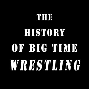 The History of Big-Time Wrestling | [Michael Drew Shaw]