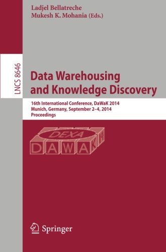 Data Warehousing And Knowledge Discovery: 16Th International Conference, Dawak 2014, Munich, Germany, September 2-4, 2014. Proceedings (Lecture Notes ... Applications, Incl. Internet/Web, And Hci)