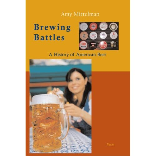 Brewing Battles: A History of American Beer