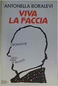 Viva la faccia: Cronache degli anni di bronzo (Ingrandimenti) (Italian
