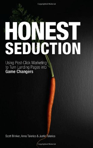 Honest Seduction: Using Post-Click Marketing to Turn Landing Pages into Game Changers